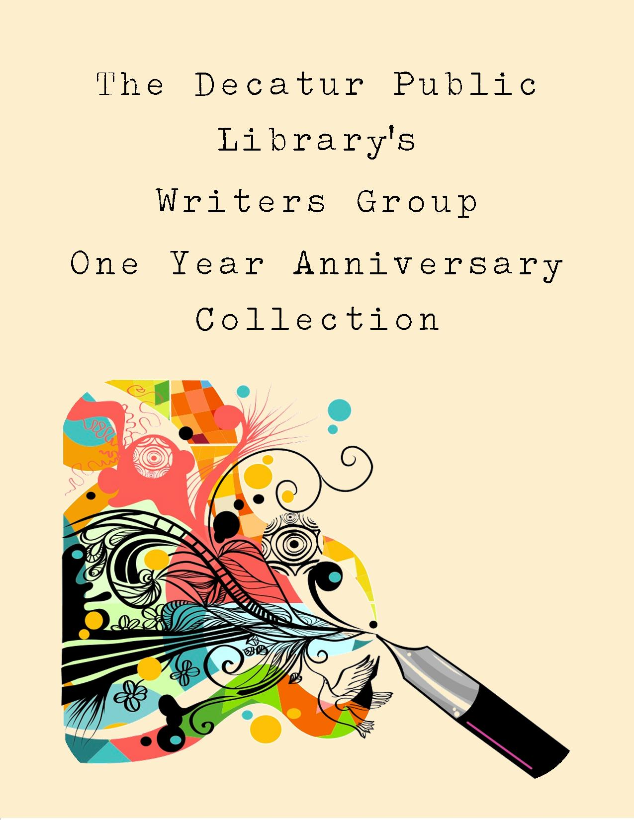 Decatur Public Librarys Writers Group 1 year collection
