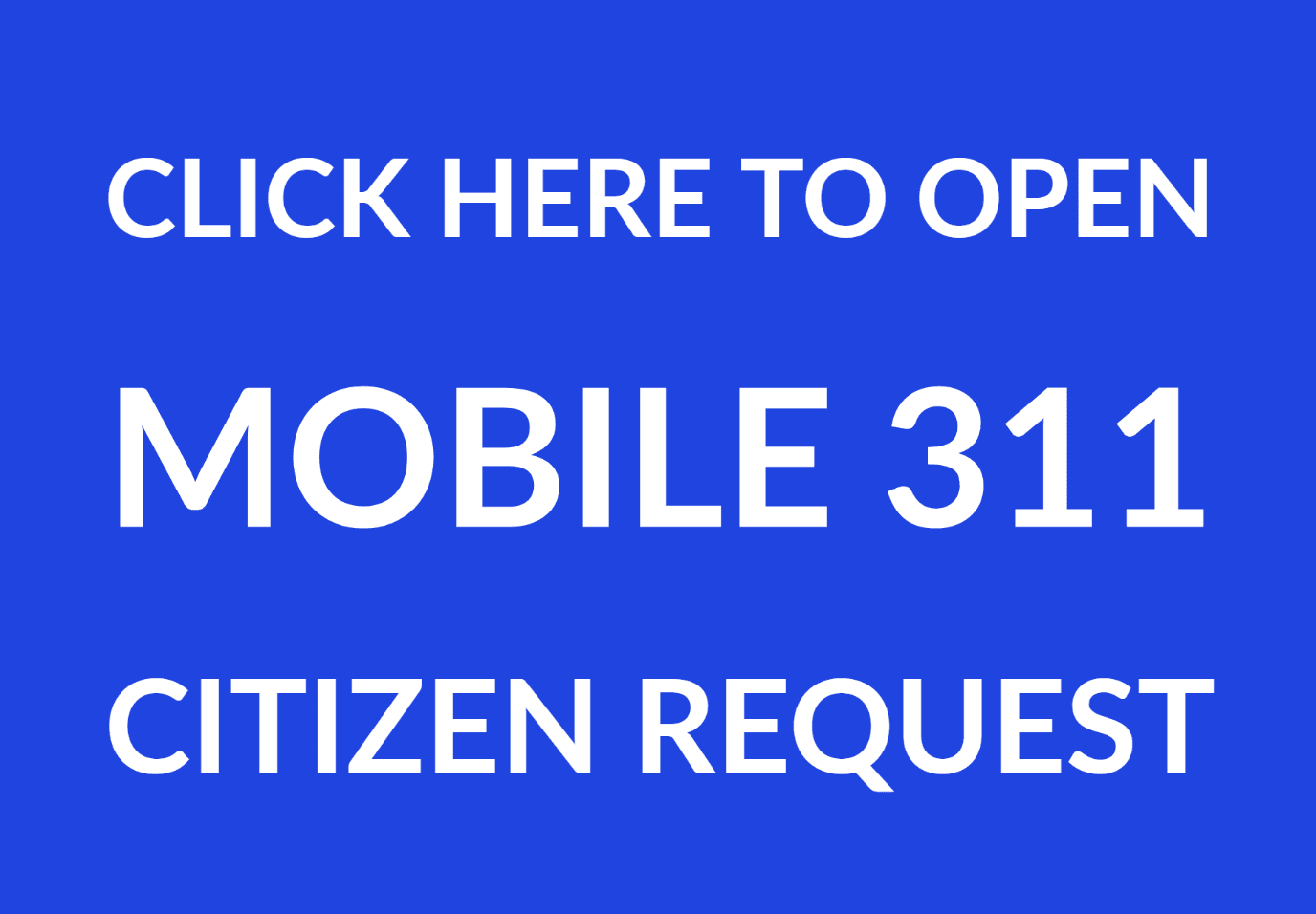 open mobile 311 button Opens in new window